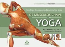 Os Músculos Chave do Yoga Vol. 1