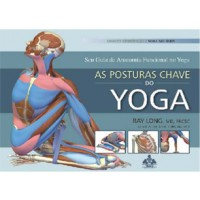 As Posturas Chave do Yoga Vol. 2